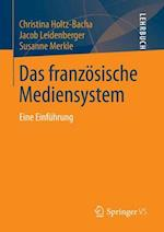 Das Franzosische Mediensystem af Jacob Leidenberger, Christina Holtz-Bacha, Susanne Merkle