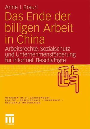 Das Ende Der Billigen Arbeit in China af Anne J. Braun