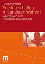 Frieden Schaffen Mit Anderen Waffen? af Lutz Unterseher