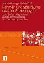 Rahmen Und Spielraume Sozialer Beziehungen af Steffen Kohl, Marina Hennig