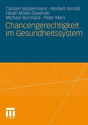 Chancengerechtigkeit Im Gesundheitssystem af Norbert Arnold, Heide M. Ller-Slawinski, Carsten Wippermann