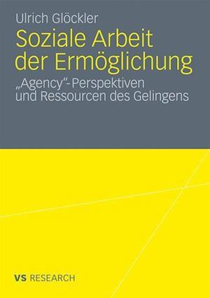 Soziale Arbeit Der Ermoglichung af Ulrich Glockler, Ulrich Gl Ckler