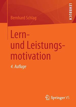 Lern- Und Leistungsmotivation af Bernhard Schlag