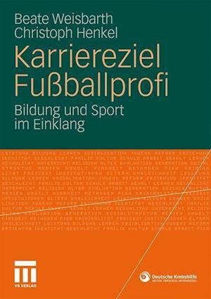 Karriereziel Fussballprofi af Beate Weisbarth, Christoph Henkel