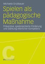 Spielen ALS Padagogische Massnahme af Michaela Grubbauer