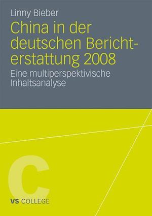 China in Der Deutschen Berichterstattung 2008 af Linny Bieber