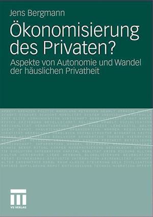Okonomisierung Des Privaten? af Jens Bergmann