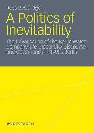 A Politics of Inevitability af Ross Beveridge