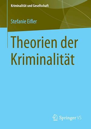 Theorien Der Kriminalitat af Stefanie Eifler