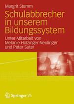 Schulabbrecher in Unserem Bildungssystem af Peter Suter, Margrit Stamm, Melanie Holzinger-Neulinger