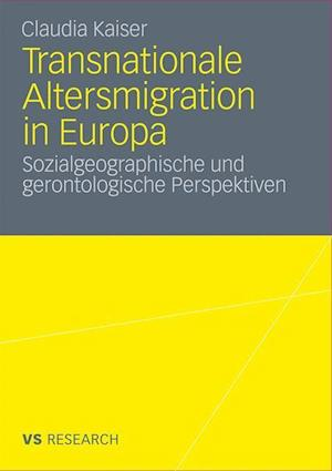 Transnationale Altersmigration in Europa af Claudia Kaiser