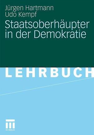 Staatsoberhaupter in Der Demokratie af Udo Kempf, J. Rgen Hartmann, Jurgen Hartmann