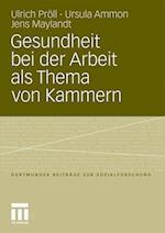 Gesundheit Bei Der Arbeit ALS Thema Von Kammern af Ursula Ammon, Ulrich Pr LL, Jens Maylandt