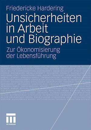 Unsicherheiten in Arbeit Und Biographie af Friedericke Hardering