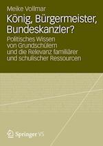 Konig, Burgermeister, Bundeskanzler? af Meike Vollmar