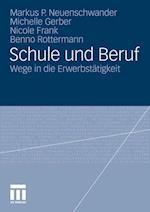 Schule Und Beruf af Nicole Frank, Markus Neuenschwander, Michelle Gerber