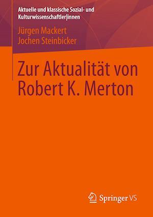 Zur Aktualitat Von Robert K. Merton af J. Rgen Mackert, Jurgen Mackert, Jochen Steinbicker