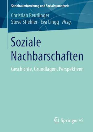 Soziale Nachbarschaften af Christian Reutlinger