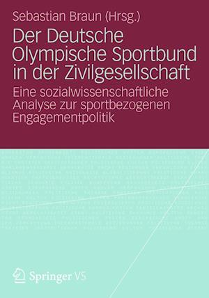 Der Deutsche Olympische Sportbund in Der Zivilgesellschaft af Sebastian Braun