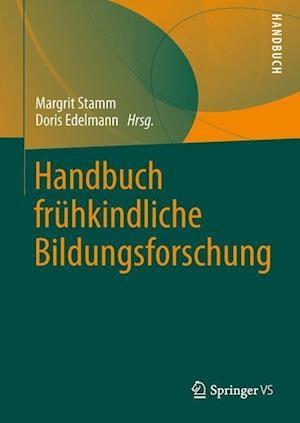 Handbuch Frühkindliche Bildungsforschung af Margrit Stamm