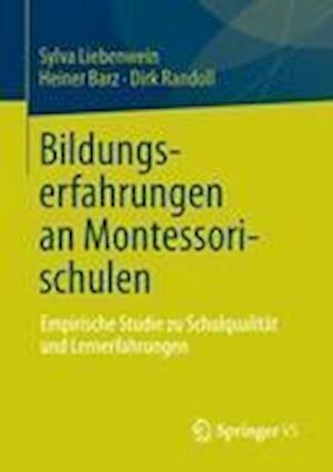 Bildungserfahrungen an Montessorischulen af Dirk Randoll, Heiner Barz, Sylva Liebenwein