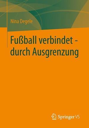 Fussball Verbindet - Durch Ausgrenzung af Nina Degele