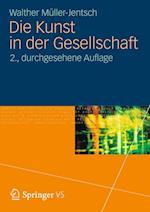 Die Kunst in Der Gesellschaft af Walther M. Ller-Jentsch, Walther Muller-Jentsch