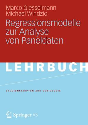 Regressionsmodelle Zur Analyse Von Paneldaten af Michael Windzio, Marco Giesselmann