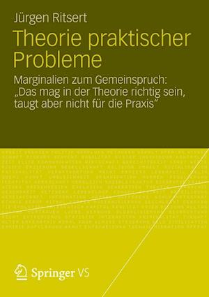 Theorie Praktischer Probleme af J. Rgen Ritsert, Jurgen Ritsert