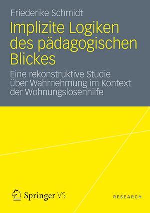 Implizite Logiken Des Padagogischen Blickes af Friederike Schmidt