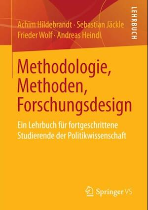 Methodologie, Methoden, Forschungsdesign af Achim Hildebrandt, Frieder Wolf, Sebastian Jackle