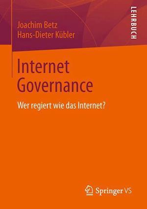 Internet Governance af Joachim Betz, Hans-Dieter Kubler