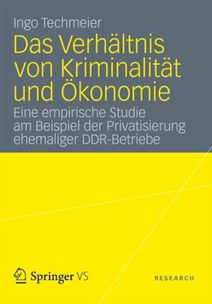 Das Verhaltnis von Kriminalitat und Okonomie af Ingo Techmeier