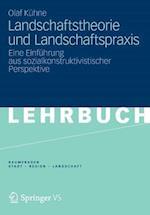 Landschaftstheorie Und Landschaftspraxis af Olaf K. Hne, Olaf Kuhne