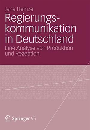 Regierungskommunikation in Deutschland af Jana Heinze