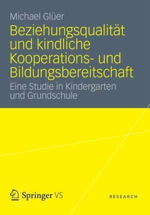 Beziehungsqualitat und kindliche Kooperations- und Bildungsbereitschaft af Michael Gluer
