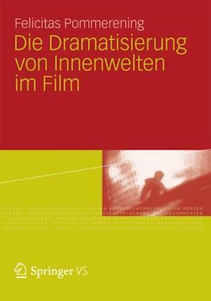 Die Dramatisierung von Innenwelten im Film af Felicitas Pommerening