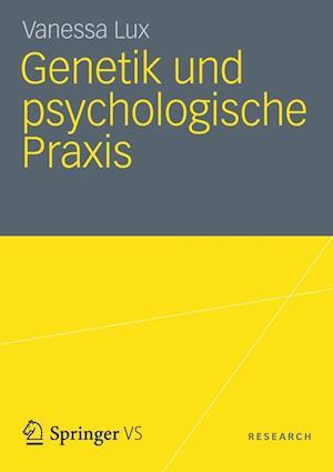 Genetik Und Psychologische Praxis af Vanessa Lux