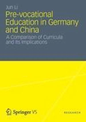 Pre-Vocational Education in Germany and China af Jun Li