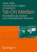 Tat-Ort Medien af Jo Reichertz, Oliver Bidlo, Carina Jasmin Englert