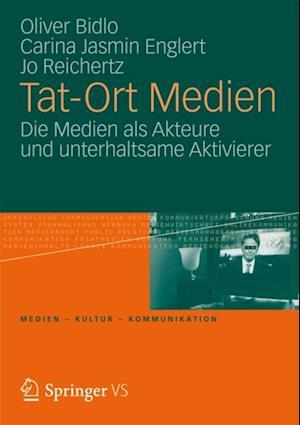 Tat-Ort Medien af Jo Reichertz, Carina Jasmin Englert, Oliver Bidlo