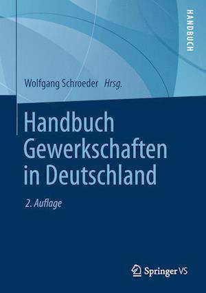 Handbuch Gewwrkchaften in Deutschland af Wolfgang Schroeder