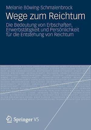 Wege Zum Reichtum af Melanie B. Wing-Schmalenbrock, Melanie Bowing-Schmalenbrock