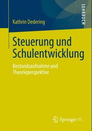 Steuerung und Schulentwicklung af Kathrin Dedering