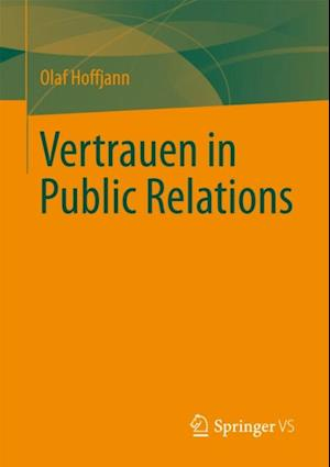 Vertrauen in Public Relations af Olaf Hoffjann