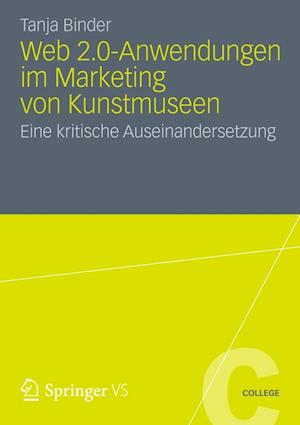 Web 2.0-Anwendungen Im Marketing Von Kunstmuseen af Tanja Binder