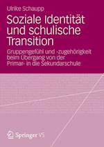 Soziale Identitat Und Schulische Transition af Ulrike Schaupp