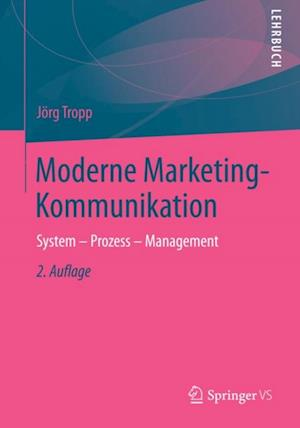 Moderne Marketing-Kommunikation af Jorg Tropp