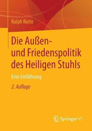 Die Aussen- Und Friedenspolitik Des Heiligen Stuhls af Ralph Rotte
