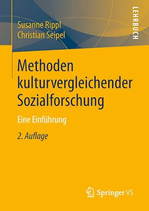 Methoden Kulturvergleichender Sozialforschung af Susanne Rippl, Christian Seipel